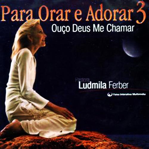 Ludmila Ferber - Para Orar e Adorar 03 Ouco Deus Me Chamar 2003