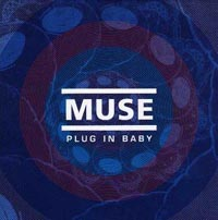 Song of the week] Plug in Baby : Muse