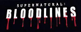 supernatural: bloodlines