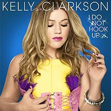Traduction I Do Not Hook Up Kelly Clarkson