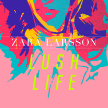 music zara larsson lush life