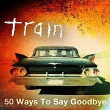 Resultado de imagem para 50 ways to say goodbye train