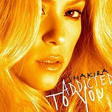 Addicted to You (canção de Shakira) – Wikipédia, a