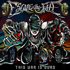 Escapethefate-thiswarisours.jpg