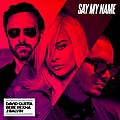 Say My Name (David Guetta, Bebe Rexha e J Balvin).jpeg