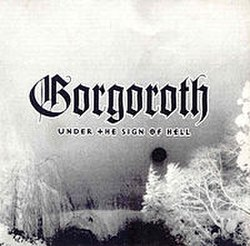Gorgoroth-Under the Sign of Hell.jpg