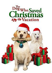 The Dog Who Saved Christmas Vacation.jpg
