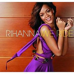 Rihanna - we ride.jpg