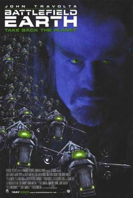 Movie poster which reads: John Travolta / Battlefield Earth / Take Back The Planet. There is a picture of a man with a goatee beard in the background, and alien spaceships in the foreground.