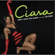 Ciara - Can't Leave 'em Alone.jpg