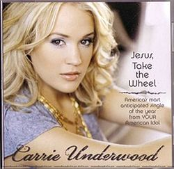 Carrie Underwood - Jesus, Take the Wheel.jpg