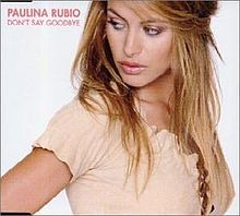 Paulina Rubio - Don't Say Goodbye.jpg