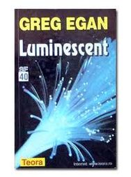 EGAN Greg - Luminescent.jpg