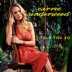 Carrie Underwood - I Told You So.jpg