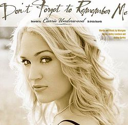 Carrie Underwood - Don't Forget to Remember Me.jpg