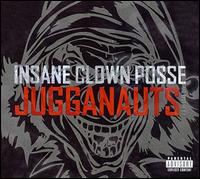 Обложка альбома Insane Clown Posse «Jugganauts:The best of Insane clown posse» (2007)