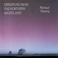 Обложка альбома Michael Hoenig «Departure from the Northern Wasteland» (1978)