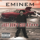 Обложка сингла «Just Don't Give a F***» (Eminem, (1999))