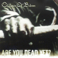 Обложка альбома Children of Bodom «Are You Dead Yet?» (2005)