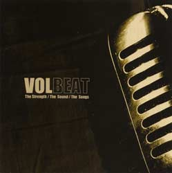 Обложка альбома Volbeat «The Strength / The Sound / The Songs» (2005)