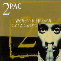 Обложка сингла «I Wonder If Heaven Got a Ghetto» (2Pac, 1997)