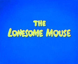 The Lonesome Mouse Title.jpg