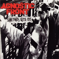Обложка альбома Agnostic Front «Something's Gotta Give» (1998)