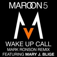 Обложка сингла Maroon 5 при участии Mary J. Blige «Wake Up Call (Mark Ronson Remix)» (2007)