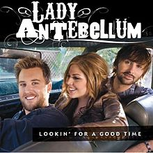 Обложка сингла Lady Antebellum «Lookin' for a Good Time» (2008)