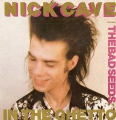 Обложка сингла Nick Cave and the Bad Seeds «In the Ghetto» (1984)