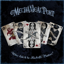 Обложка альбома Mechanical Poet «Who did it to Michelle Waters?» (2007)