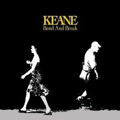 Обложка сингла Keane «Bend and Break» (2005)
