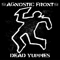 Обложка альбома Agnostic Front «Dead Yuppies» (2001)