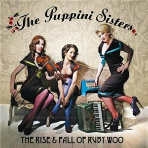 The Puppini Sisters - The Rise And Fall Of Ruby Woo.jpg