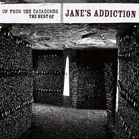 Обложка альбома Jane's Addiction «Up from the Catacombs –The Best of Jane's Addiction» (2006)