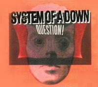 Обложка сингла System of a Down «Question!» ((2005))