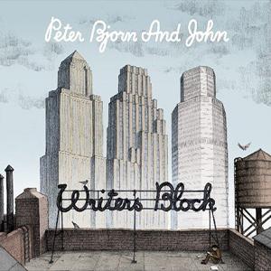 Peter_Bjorn_and_John_-_03_Writers_Block.jpg