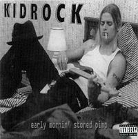 Обложка альбома Kid Rock «Early Mornin' Stoned Pimp» (1996)