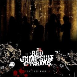 Обложка альбома The Red Jumpsuit Apparatus «Don't You Fake It» (2006)