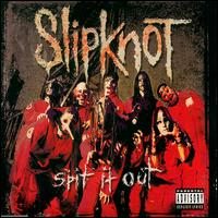 Обложка сингла Slipknot «Spit it Out» (2000)