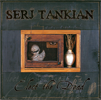 Serj Tankian - Elect the Dead Limited Edition (Lossless)