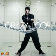Обложка альбома «Crazy Loop» «The Power Of Shower» (2006)