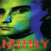 Обложка сингла «Next Is the E» (Moby, 1991)
