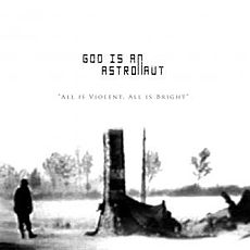 Обложка альбома God Is an Astronaut «All Is Violent, All Is Bright» (2005)