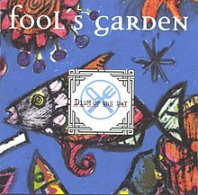 Обложка альбома Fool's Garden «Dish of the Day» (1995)