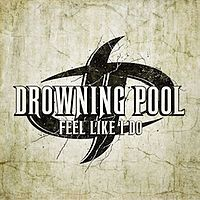 Обложка сингла «Feel Like I Do» (группы Drowning Pool, 2010)