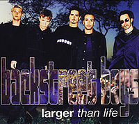 Обложка сингла «Larger than life» (Backstreet Boys, 1999)