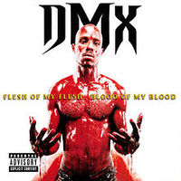 Обложка альбома DMX «Flesh of My Flesh, Blood of My Blood» (1998)