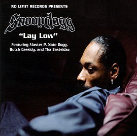 Обложка сингла Snoop Dogg при участии Master P, Nate Dogg, Butch Cassidy, и Tha Eastsidaz «Lay Low» ()