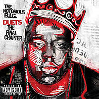 Обложка альбома The Notorious B.I.G. «Duets: The Final Chapter» (2005)
